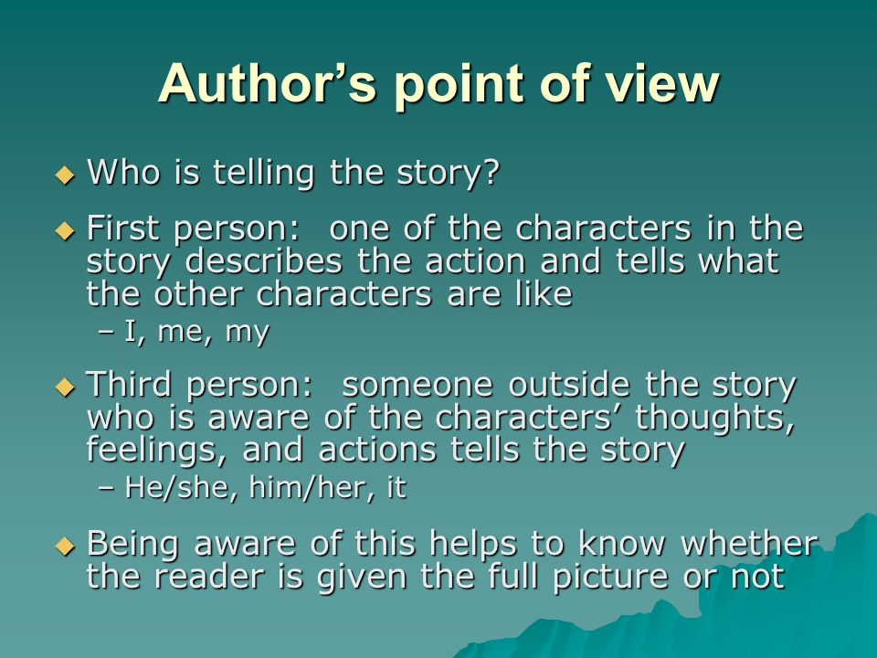 Author's point of view Who is telling the story