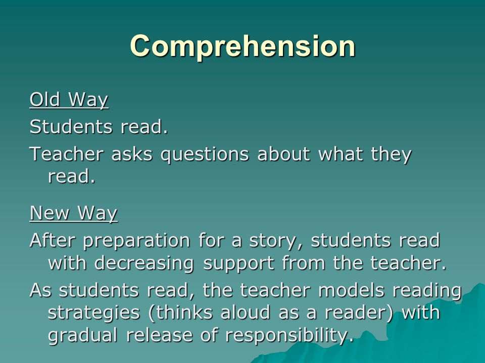 Comprehension Old Way Students read.