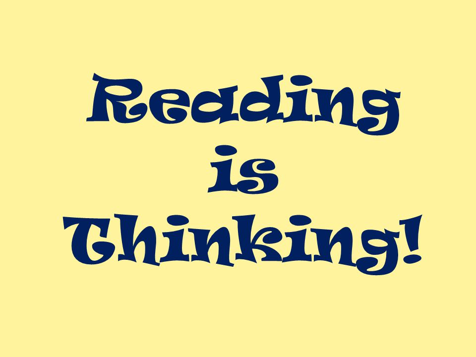 Reading is Thinking!