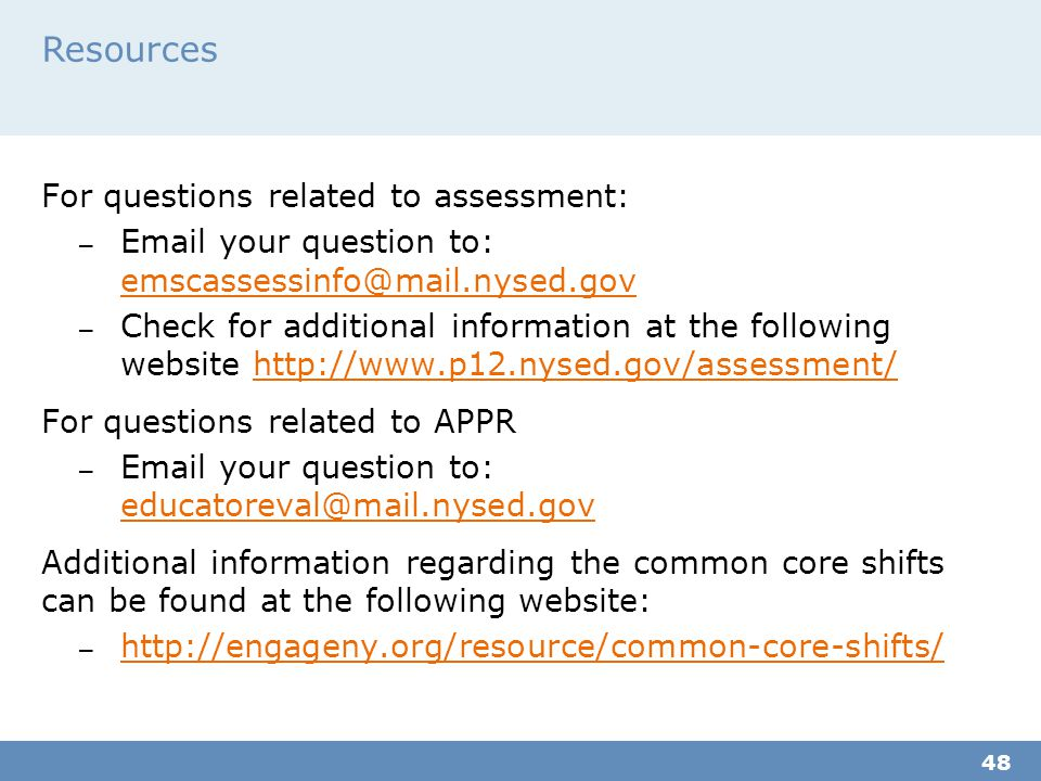 Resources For questions related to assessment: