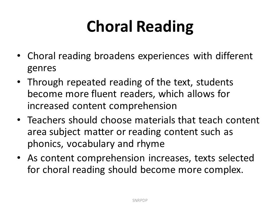 Choral Reading Choral reading broadens experiences with different genres.