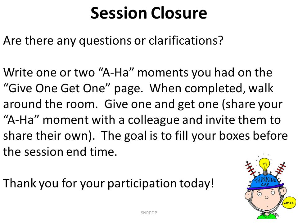 Session Closure Are there any questions or clarifications