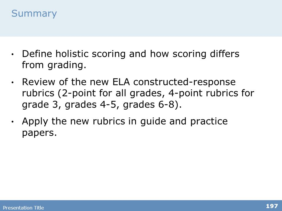 Define holistic scoring and how scoring differs from grading.
