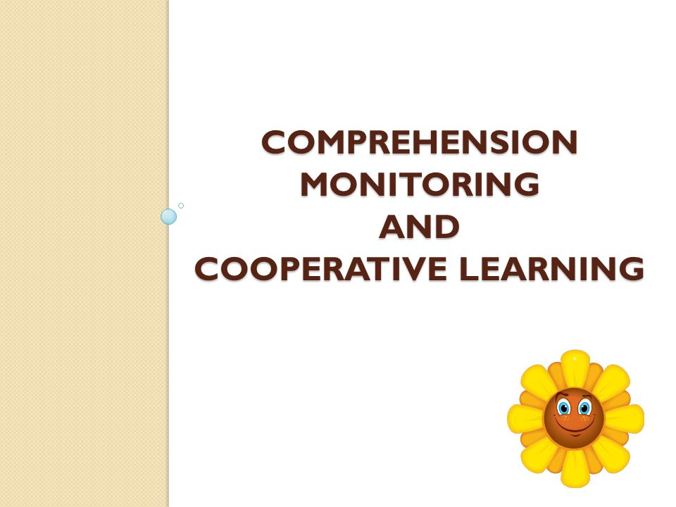 Comprehension Monitoring And Cooperative Learning