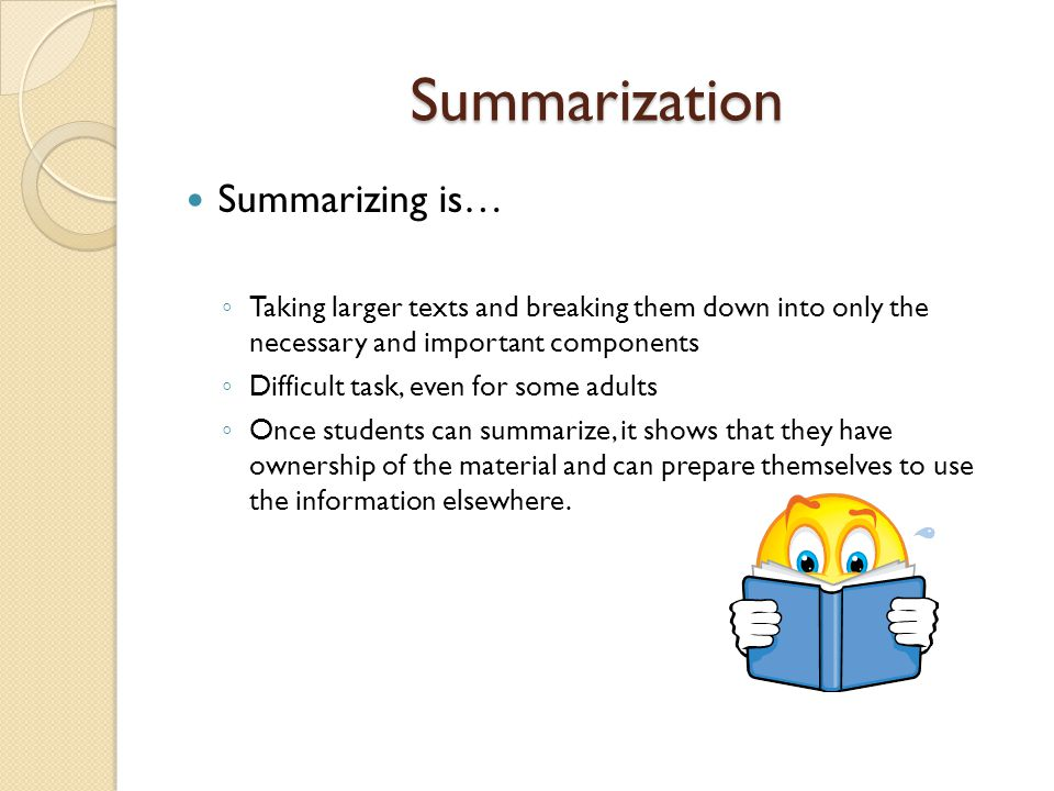 Summarization Summarizing is…
