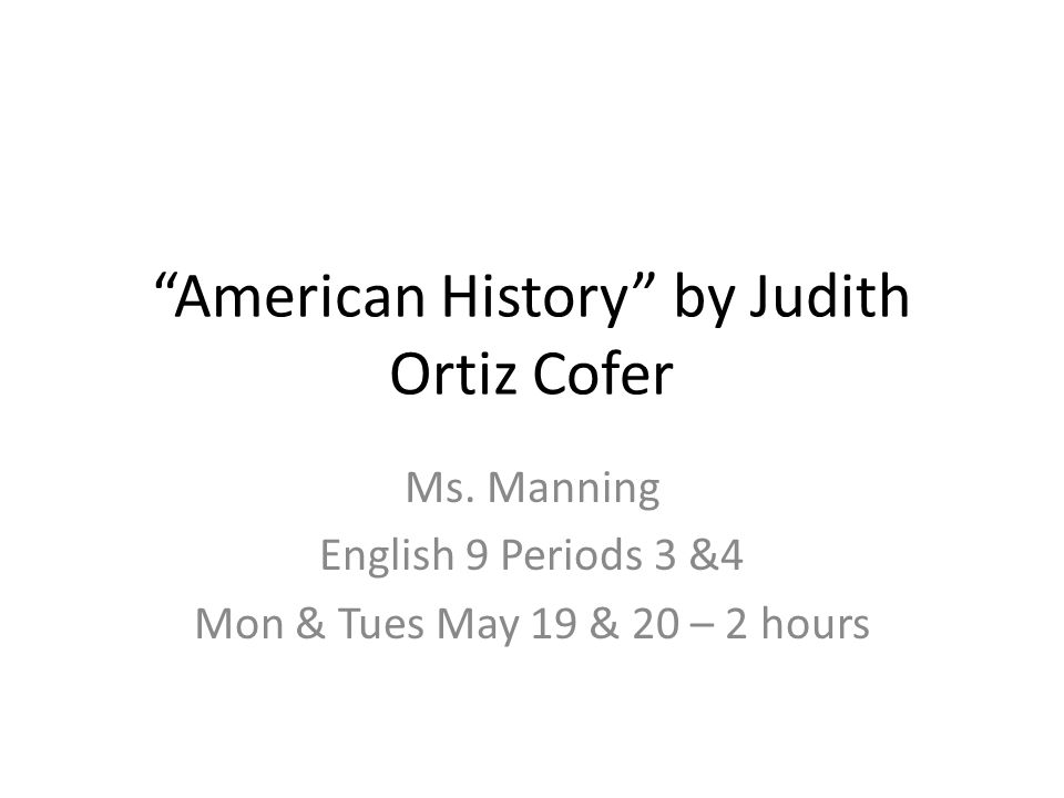 american history by judith ortiz cofer Document read online american history by judith ortiz cofer answer american history by judith ortiz cofer answer - in this site is not the same as a solution.