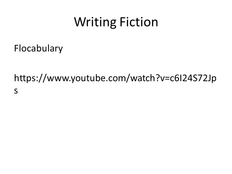 Writing Fiction Flocabulary https://www.youtube.com/watch v=c6I24S72Jps