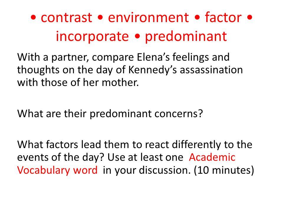 • contrast • environment • factor • incorporate • predominant