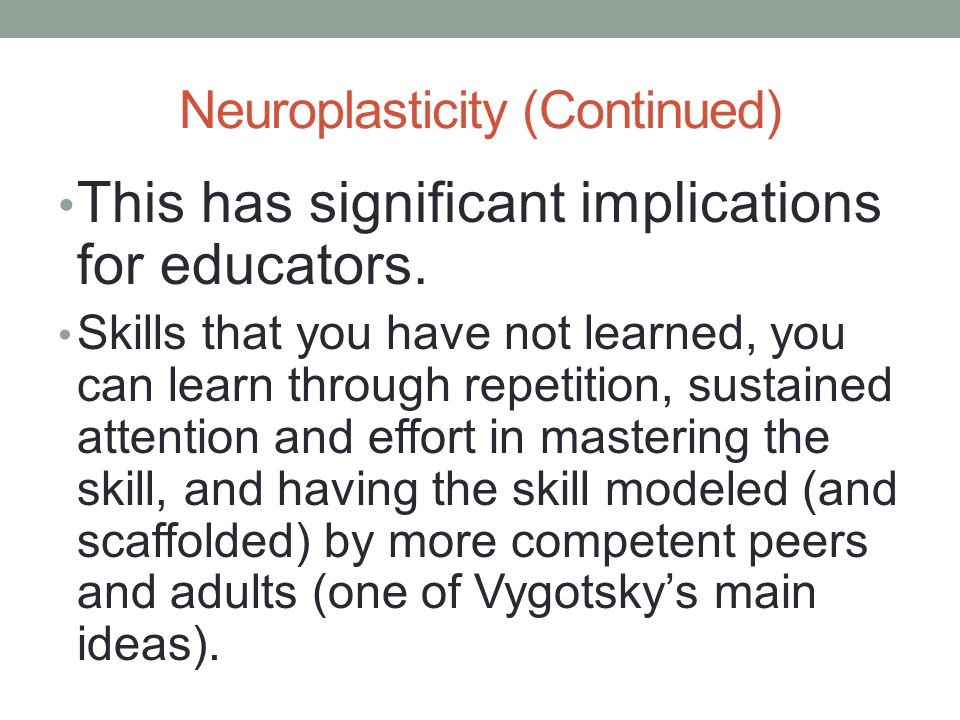 Neuroplasticity (Continued)