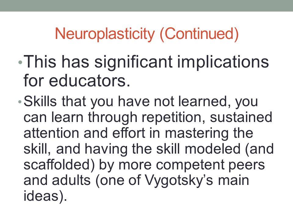 Neuroplasticity (Continued)