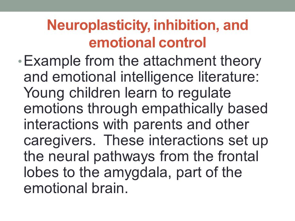 Neuroplasticity, inhibition, and emotional control