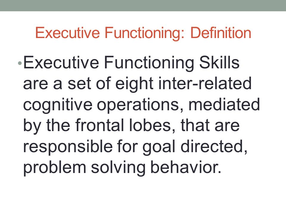 Executive Functioning: Definition