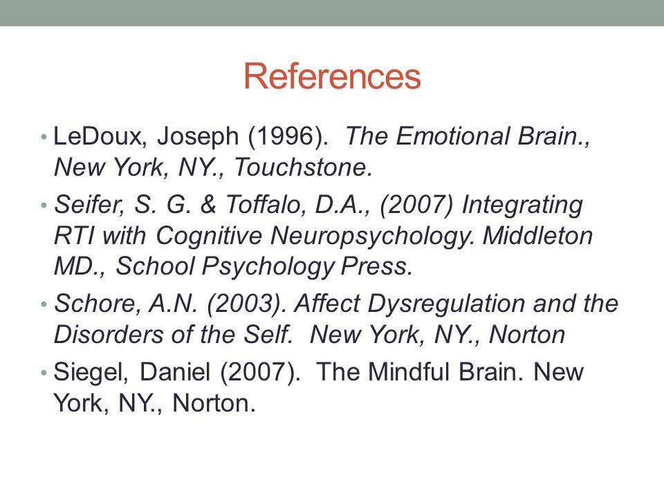 References LeDoux, Joseph (1996). The Emotional Brain., New York, NY., Touchstone.