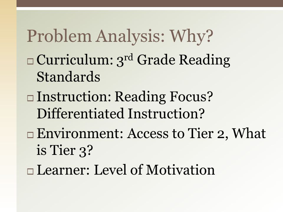 Problem Analysis: Why Curriculum: 3rd Grade Reading Standards