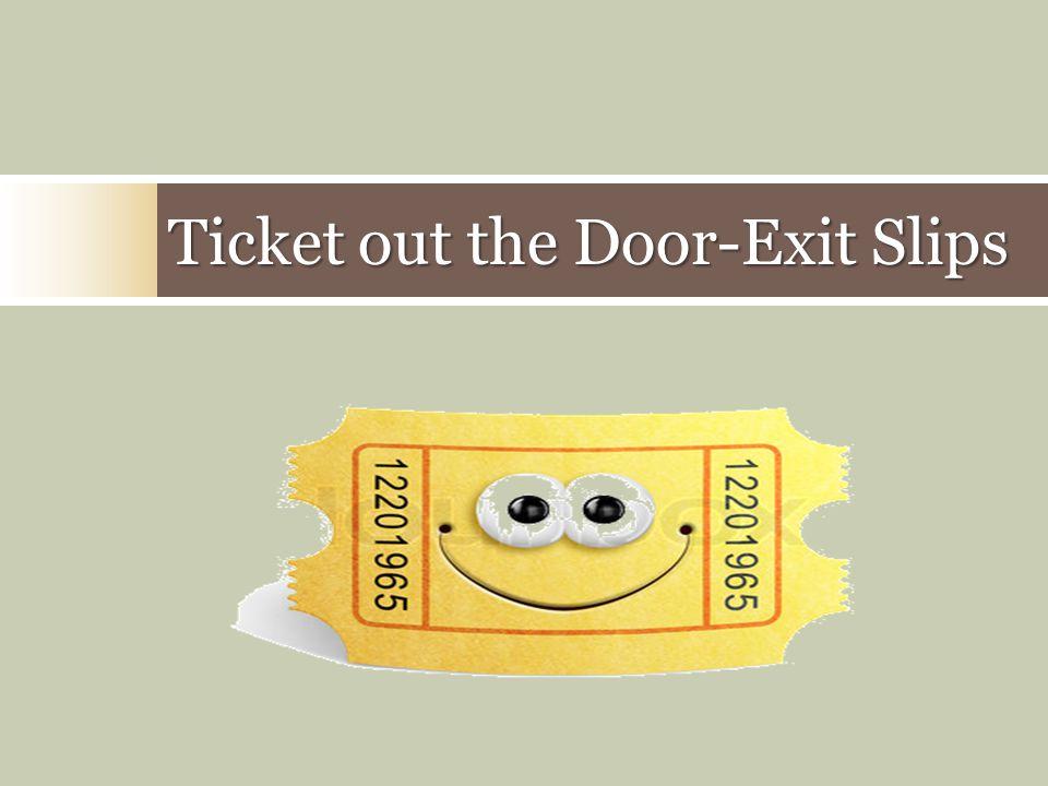 Ticket out the Door-Exit Slips