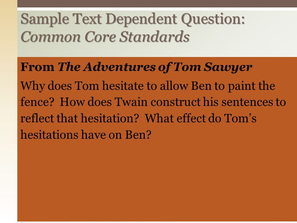 Sample Text Dependent Question: Common Core Standards