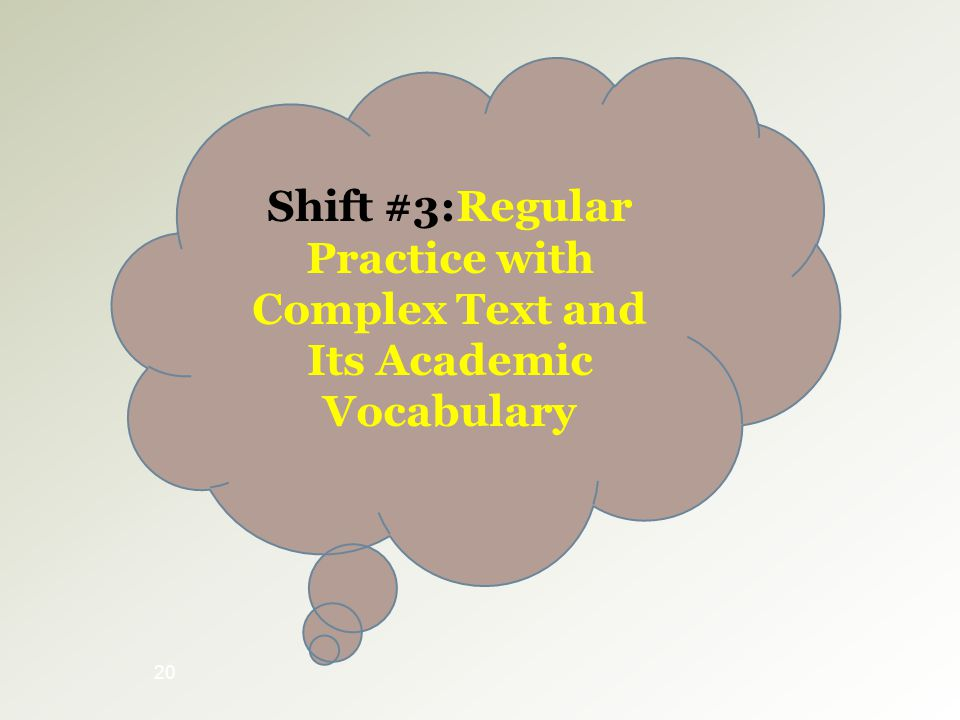 Shift #3:Regular Practice with Complex Text and Its Academic Vocabulary