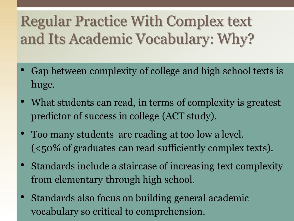 Regular Practice With Complex text and Its Academic Vocabulary: Why
