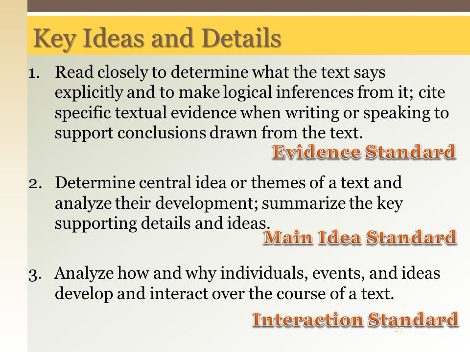 Key Ideas and Details Evidence Standard Main Idea Standard