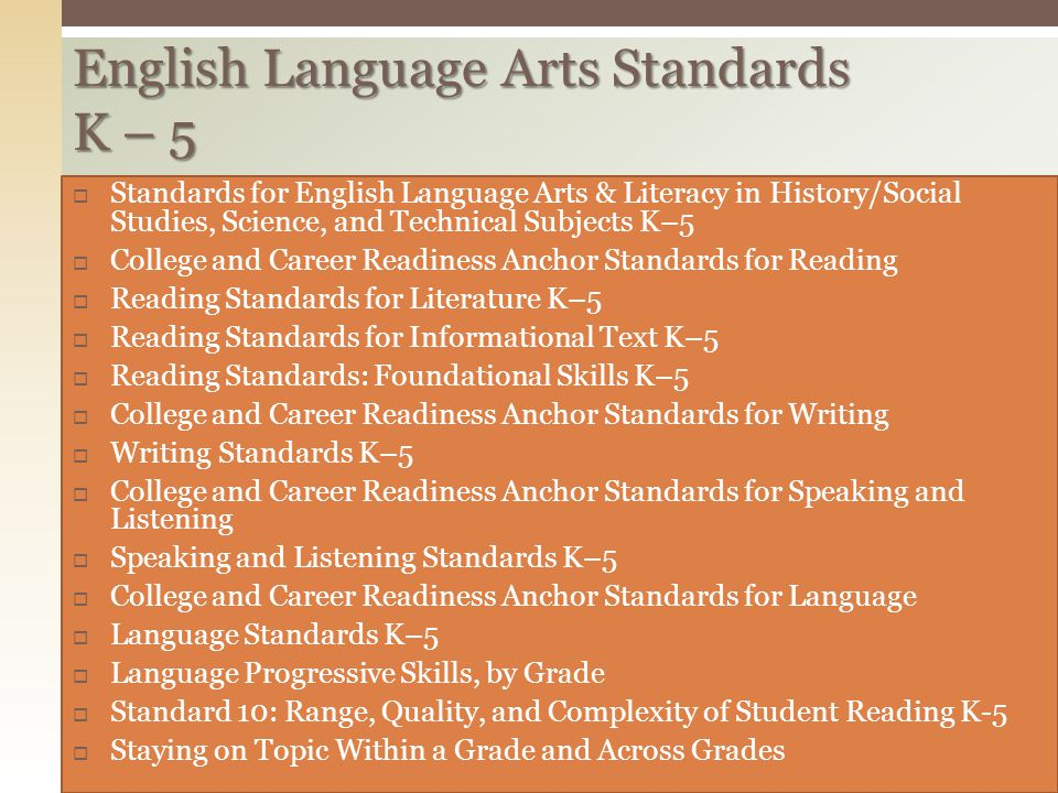 English Language Arts Standards K – 5