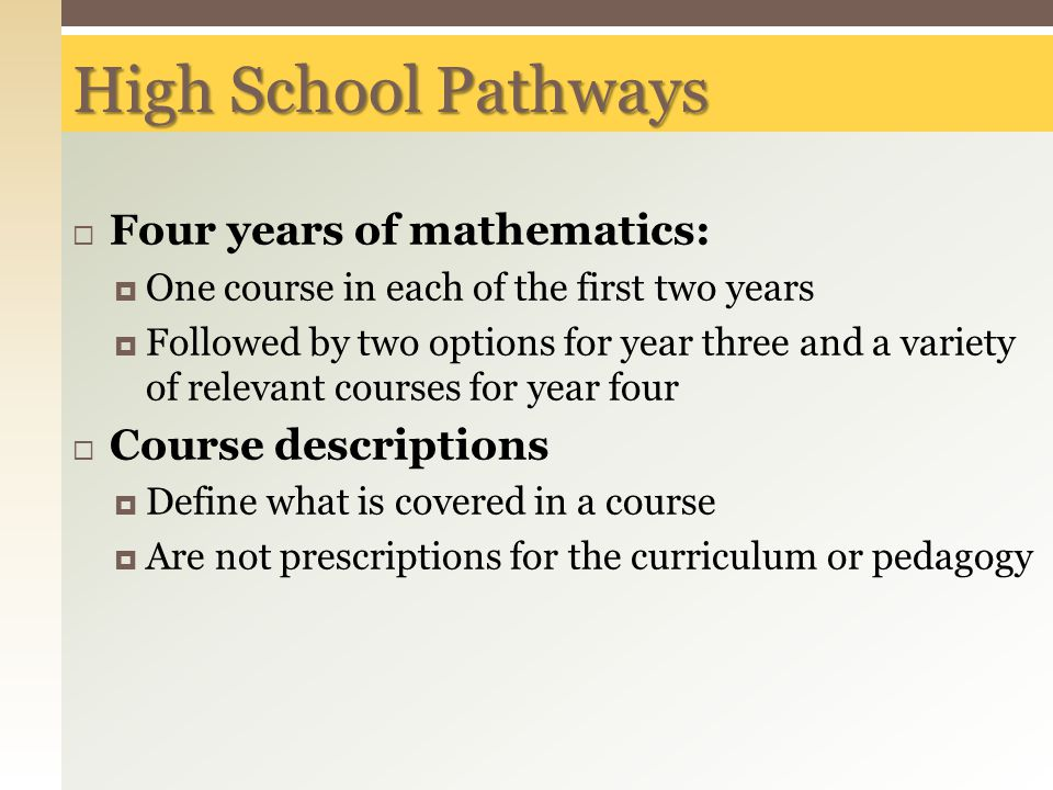 High School Pathways Four years of mathematics: Course descriptions