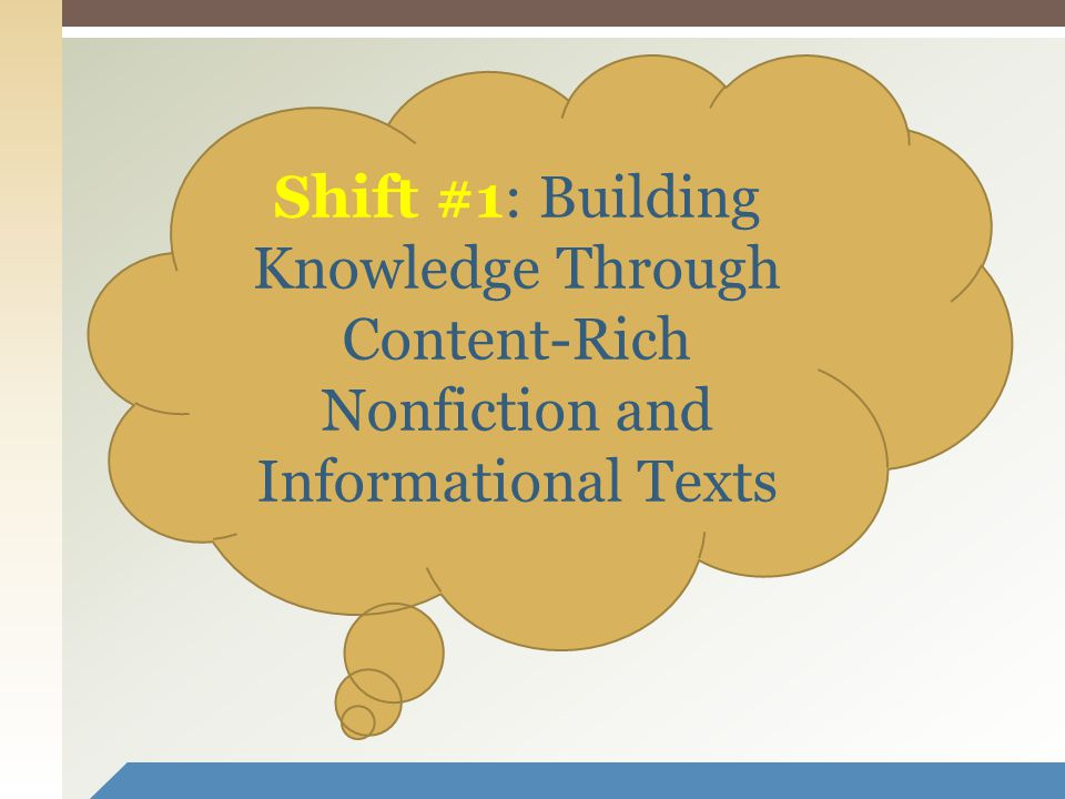 Shift #1: Building Knowledge Through Content-Rich Nonfiction and Informational Texts