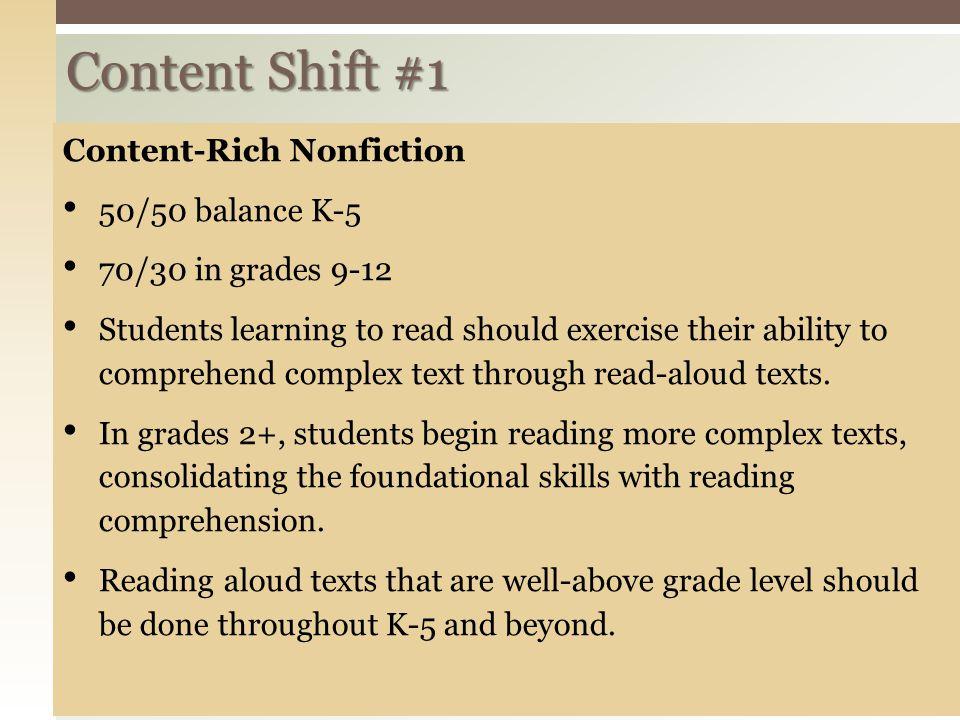 Content Shift #1 Content-Rich Nonfiction 50/50 balance K-5