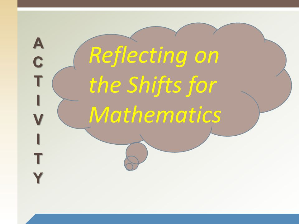 Reflecting on the Shifts for Mathematics