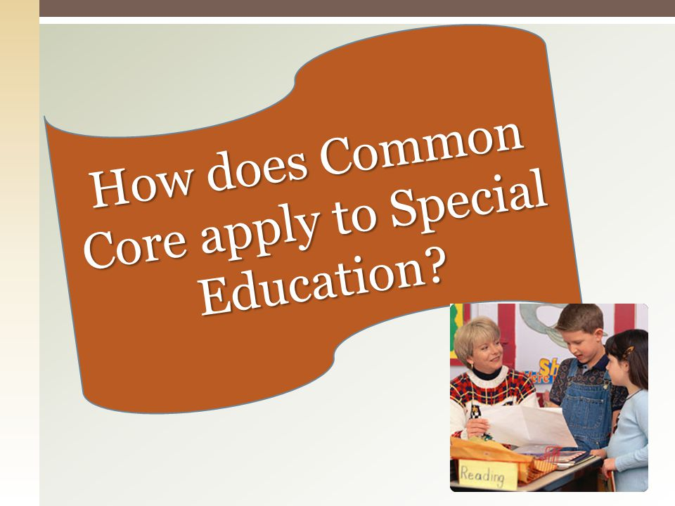 How does Common Core apply to Special Education