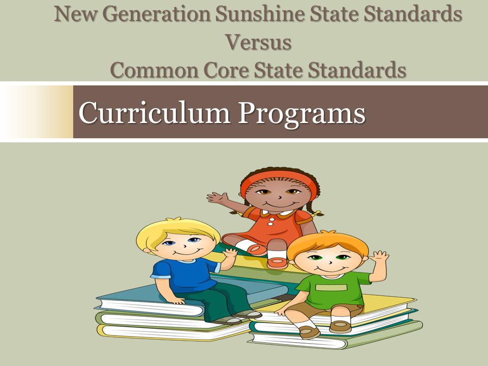 Curriculum Programs New Generation Sunshine State Standards Versus