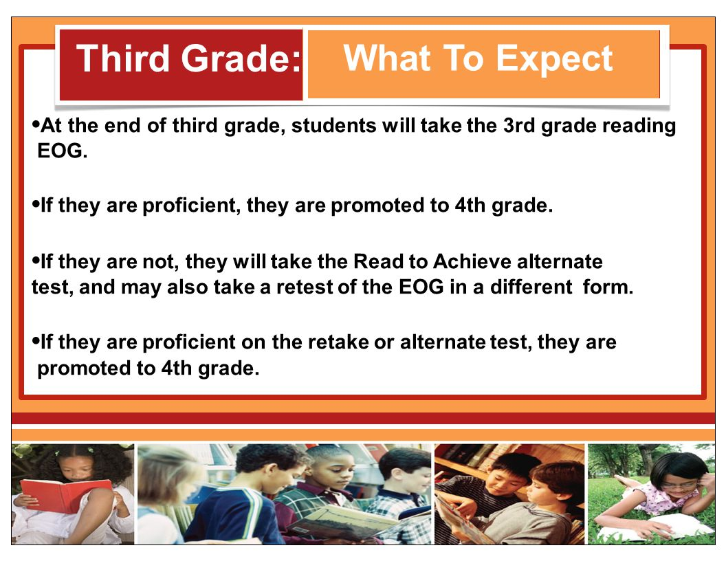 •At the end of third grade, students will take the 3rd grade reading