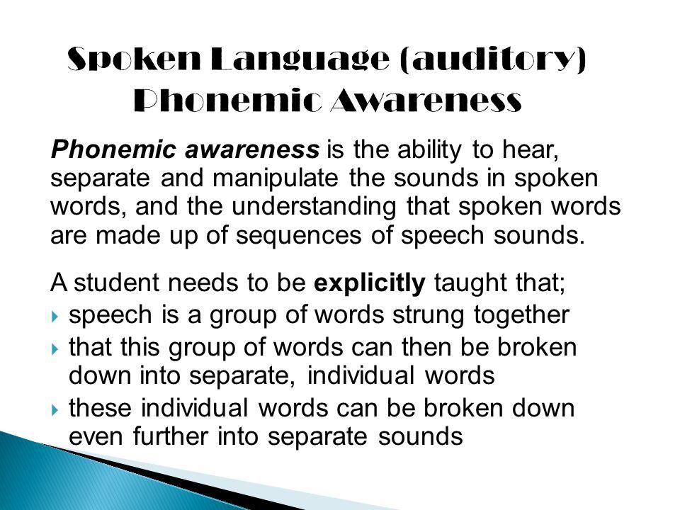 Spoken Language (auditory) Phonemic Awareness