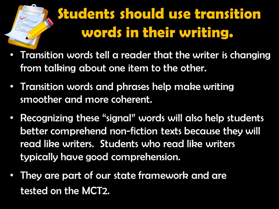 Students should use transition words in their writing.