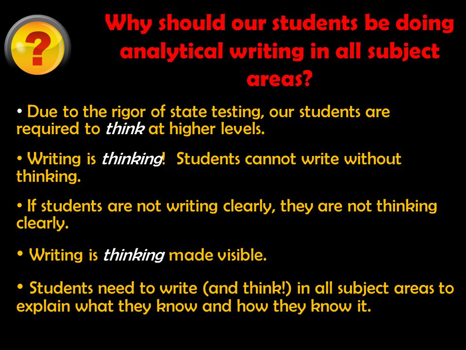 Why should our students be doing analytical writing in all subject areas