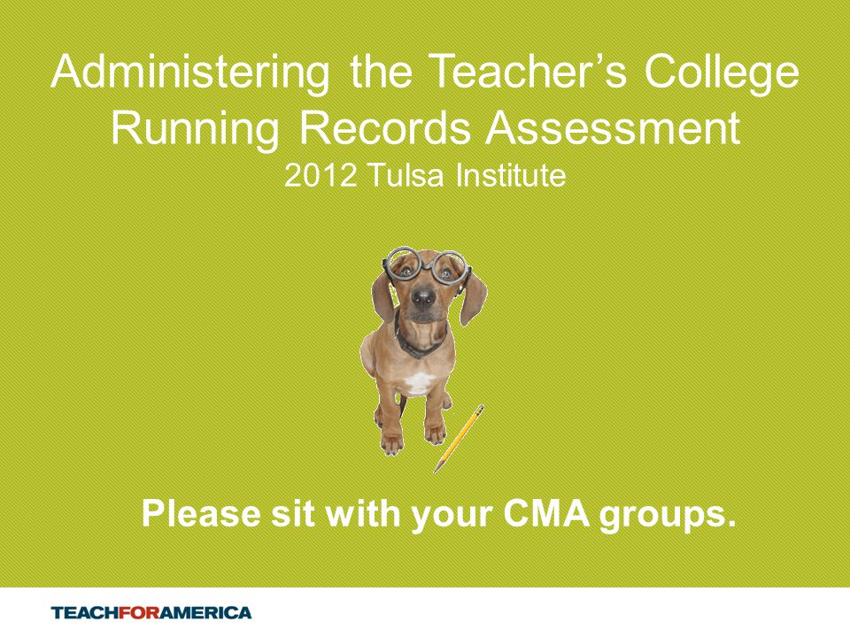 Please sit with your CMA groups.