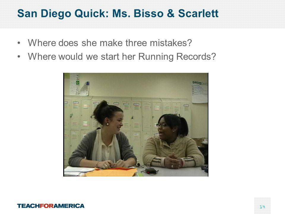 San Diego Quick: Ms. Bisso & Scarlett