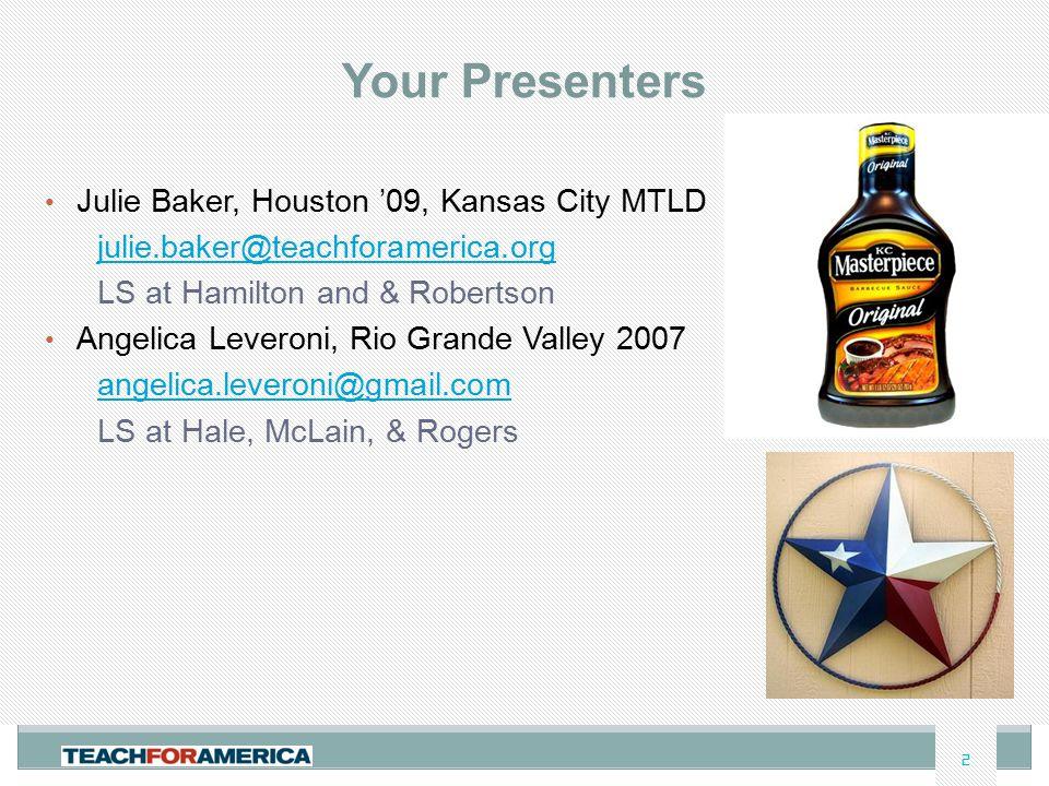 Your Presenters Julie Baker, Houston '09, Kansas City MTLD