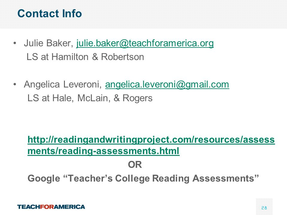 Contact Info Julie Baker, julie.baker@teachforamerica.org. LS at Hamilton & Robertson. Angelica Leveroni, angelica.leveroni@gmail.com.