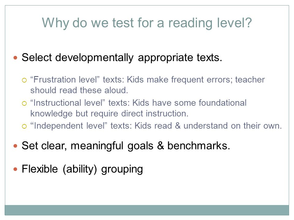 Why do we test for a reading level
