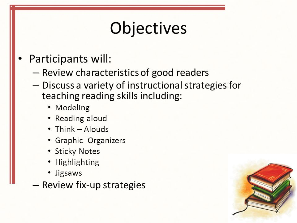 Objectives Participants will: Review characteristics of good readers
