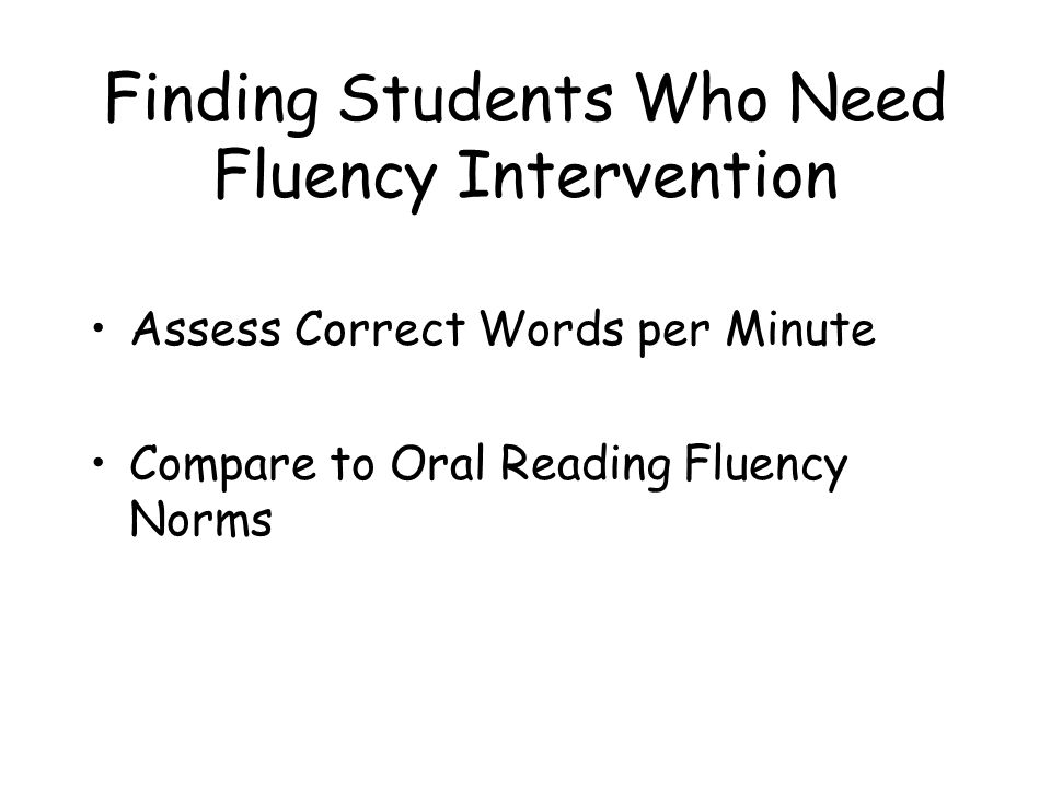 Finding Students Who Need Fluency Intervention