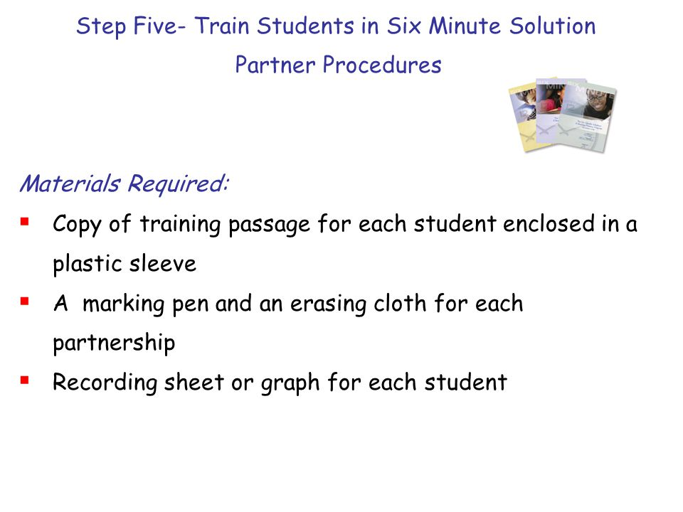 Step Five- Train Students in Six Minute Solution