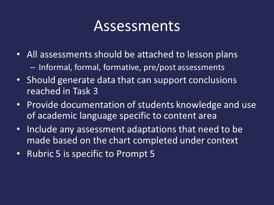 Assessments All assessments should be attached to lesson plans