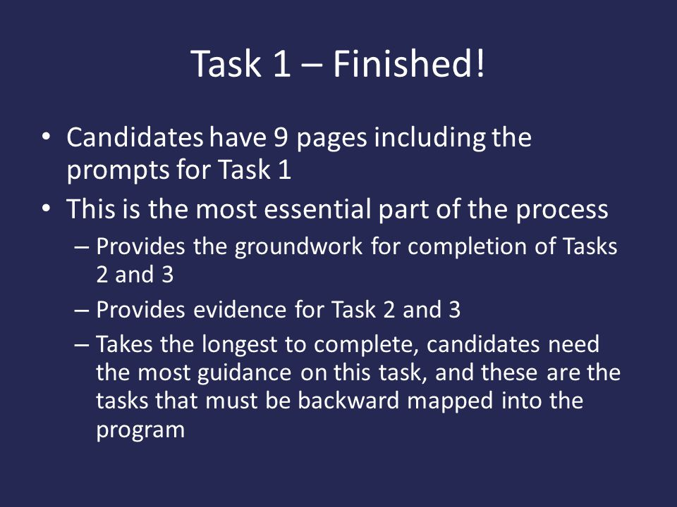 Task 1 – Finished! Candidates have 9 pages including the prompts for Task 1. This is the most essential part of the process.
