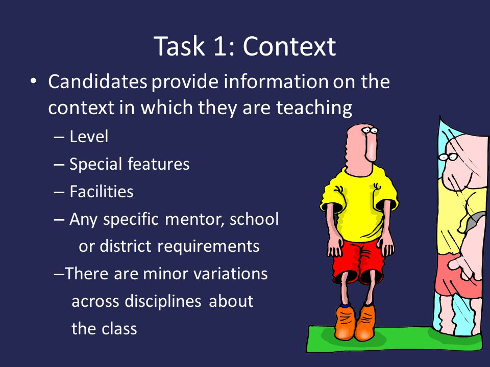 Task 1: Context Candidates provide information on the context in which they are teaching. Level. Special features.
