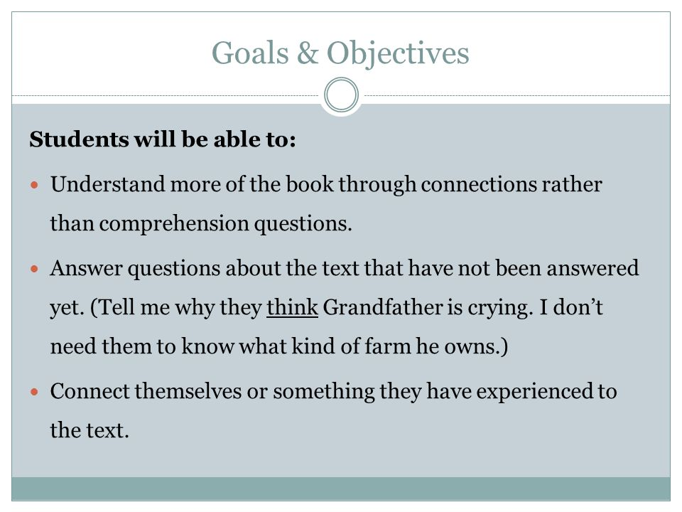 Goals & Objectives Students will be able to: