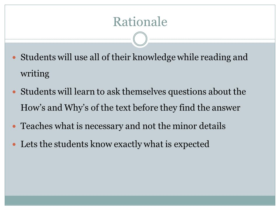 Rationale Students will use all of their knowledge while reading and writing.