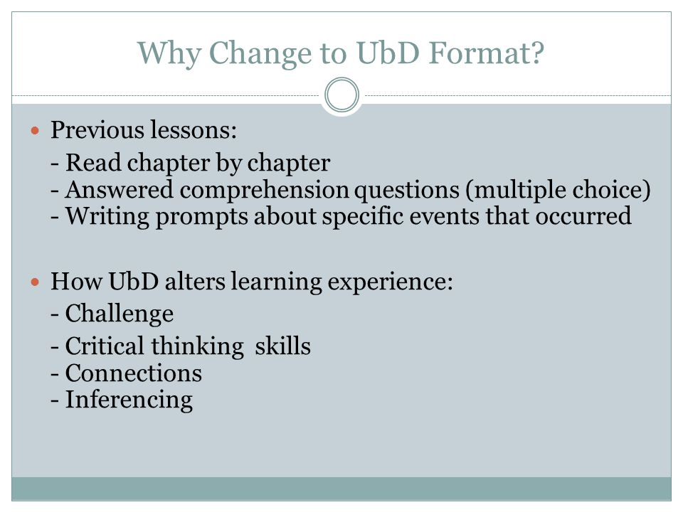 Why Change to UbD Format