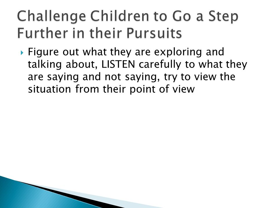 Challenge Children to Go a Step Further in their Pursuits
