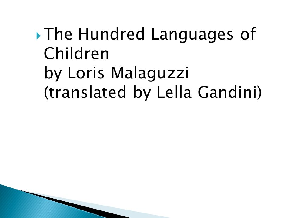The Hundred Languages of Children by Loris Malaguzzi (translated by Lella Gandini)